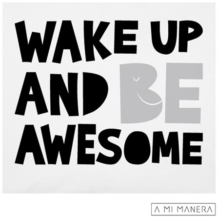 Fronha para Berço Wake Up and Be Awesome Branco e Preto - A Mi Manera, Branco e Preto, Berço, 01 Peça, Algodão, Não, 03 meses