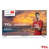 Smart TV TCL LED Ultra HD 4K 75' Android TV com Google Assistant, Borda Ultrafina e Wi-Fi - 75P715