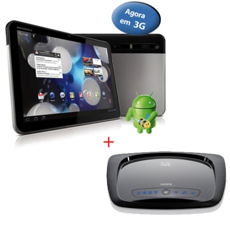 Tablet Motorola Xoom + Roteador Wireless Linksys